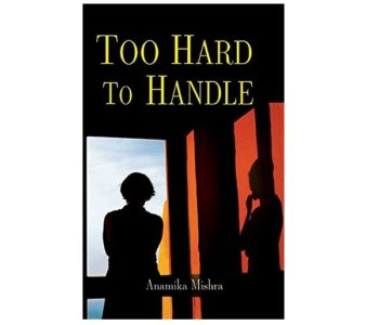 Too Hard To Handle -Indian Romance Novel